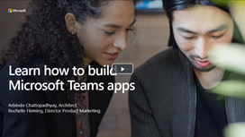 Learn how to build Microsoft Teams apps